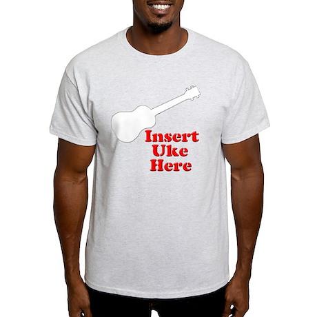 Insert Uke Here Light T-Shirt