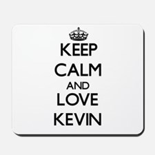 Keep Calm and Love Kevin Mousepad