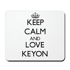 Keep Calm and Love Keyon Mousepad