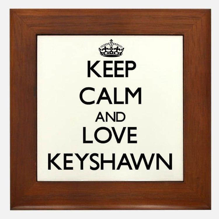 Keep Calm and Love Keyshawn Framed Tile