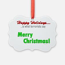 happyholidaysterrorists-white Ornament