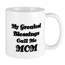 My Greatest Blessings call me MOM Mugs