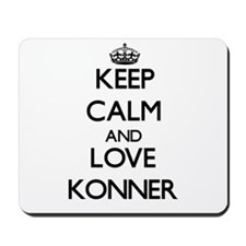 Keep Calm and Love Konner Mousepad