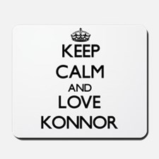 Keep Calm and Love Konnor Mousepad