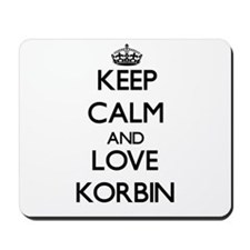 Keep Calm and Love Korbin Mousepad