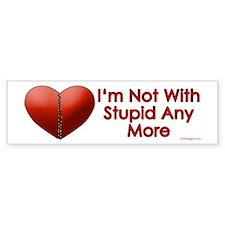 Not With Stupid Bumper Bumper Sticker