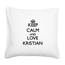 Keep Calm and Love Kristian Square Canvas Pillow