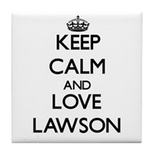 Keep Calm and Love Lawson Tile Coaster