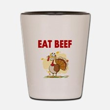 EAT BEEF...WITH PICTURE OF TURKEY Shot Glass