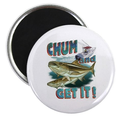 """CHUM AND GET IT 2.25"""" Magnet (10 pack)"""