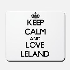 Keep Calm and Love Leland Mousepad