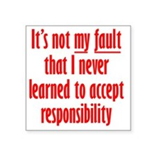 """acceptresponsibility3 Square Sticker 3"""" x 3"""""""