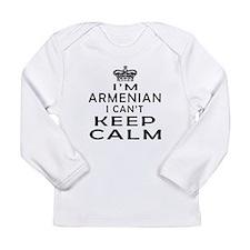 I Am Armenian I Can Not Keep Calm Long Sleeve Infa