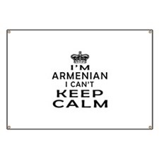 I Am Armenian I Can Not Keep Calm Banner