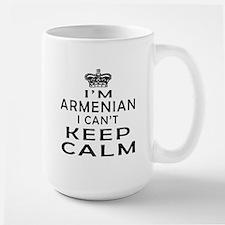 I Am Armenian I Can Not Keep Calm Large Mug