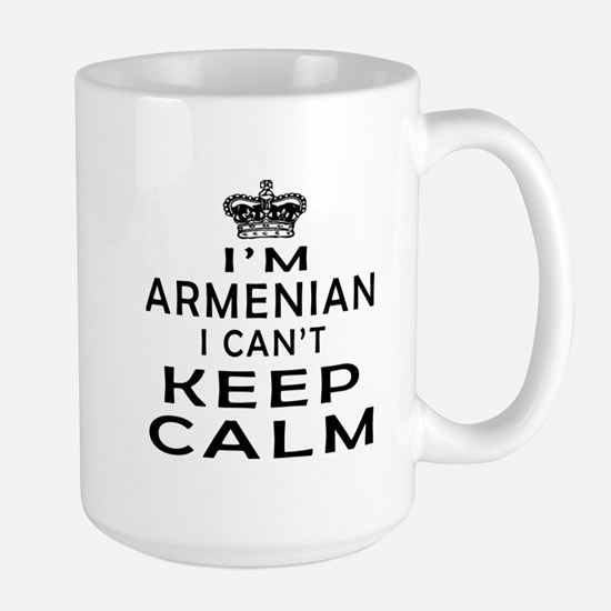 I Am Armenian I Can Not Keep Calm Large Mug