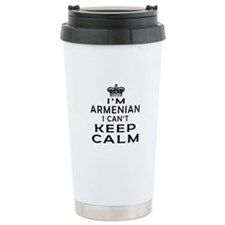 I Am Armenian I Can Not Keep Calm Travel Mug