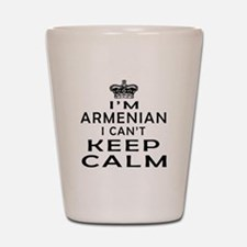 I Am Armenian I Can Not Keep Calm Shot Glass