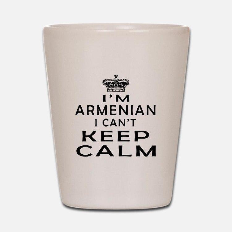 I Am Armenian I Can Not Keep Calm Shot Glass