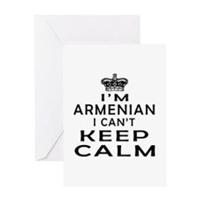 I Am Armenian I Can Not Keep Calm Greeting Card