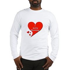 I love Mommy Long Sleeve T-Shirt