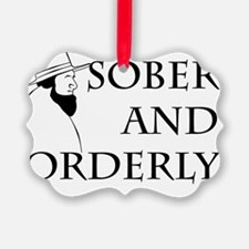 sober and orderly - black Ornament