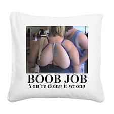 BOOB JOB1 Square Canvas Pillow