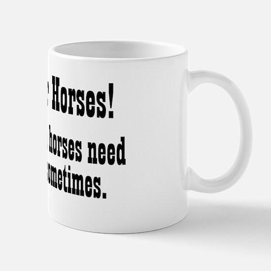 holdyourhorses_btle1 Mug