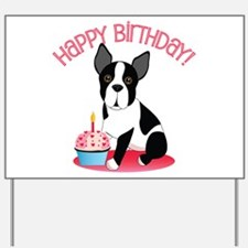 Happy Birthday Boston Terrier Yard Sign
