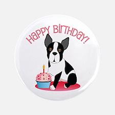 Happy Birthday Boston Terrier 3.5&Quot; Button
