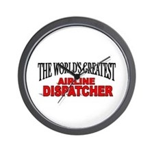 """The World's Greatest Airline Dispatcher"" Wall Clo"