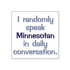 "Minnesotan Square Square Sticker 3"" x 3"""