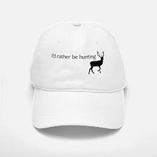 Id rather be hunting Baseball Baseball Cap