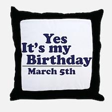 March 5 Birthday Throw Pillow