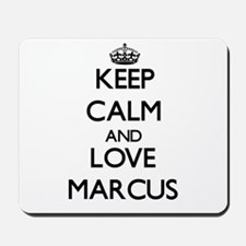Keep Calm and Love Marcus Mousepad