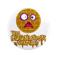 "Loonatick Waphle Logo (Combined) 3.5"" Button"