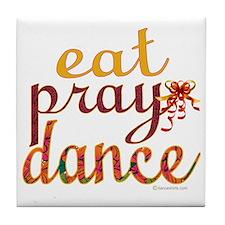 eat pray dance with ribbon copy Tile Coaster