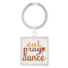 eat pray dance with ribbon copy Square Keychain