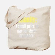priceofinsanity3 Tote Bag