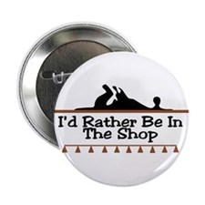 "I'd Rather Be In The Shop 2.25"" Button (10 pack)"