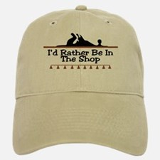 I'd Rather Be In The Shop Baseball Baseball Cap