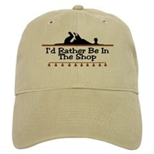I'd Rather Be In The Shop Baseball Cap