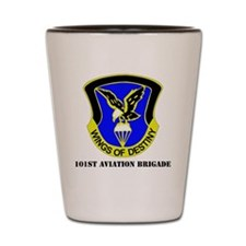 101ST AVIATION BDE  WITH TEXT Shot Glass
