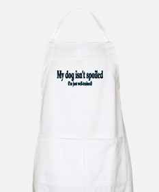 My Dog Isn't Spoiled BBQ Apron