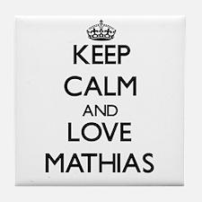 Keep Calm and Love Mathias Tile Coaster