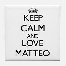 Keep Calm and Love Matteo Tile Coaster