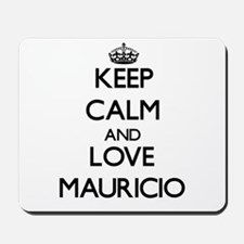Keep Calm and Love Mauricio Mousepad