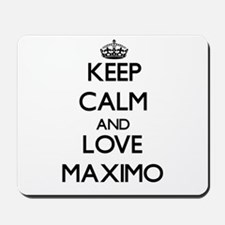 Keep Calm and Love Maximo Mousepad
