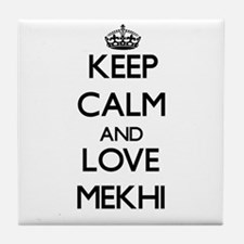 Keep Calm and Love Mekhi Tile Coaster