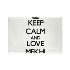 Keep Calm and Love Mekhi Magnets